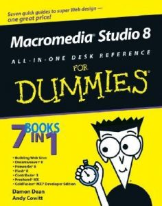 Macromedia Studio 8 ALL-IN-ONE DESK REFERENCE for Dummies – Damon Dean, Andy Cowitt [PDF] [English]