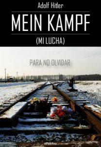 Mein Kampf (Mi Lucha) Para no olvidar – Adolf Hitler [PDF]