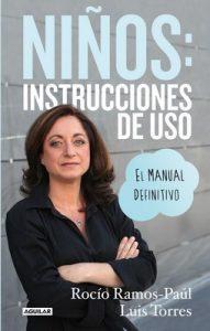 Niños: Instrucciones De Uso. El Manual Definitivo – Rocio Ramos-Paul, Luis Torres [PDF]