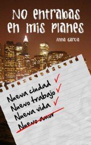 No entrabas en mis planes: La historia de Aaron y Livy – Anna Garcia [PDF]