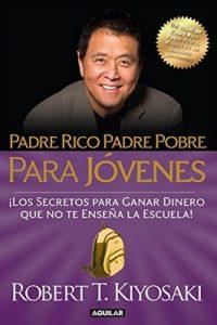 Padre rico, padre pobre para jóvenes – Robert T. Kiyosaki [ePub & Kindle]