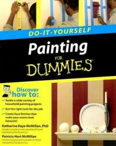 Painting Do-It-Yourself for Dummies – Katharine Kaye McMillan, Patricia Hart McMillan [PDF] [English]