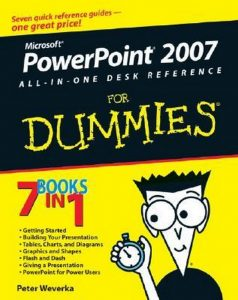 PowerPoint 2007 All-in-One Desk Reference for Dummies – Peter Weverka [PDF] [English]