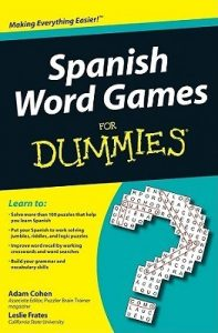 Spanish Word Games for Dummies – Adam Cohen, Leslie Frates [PDF] [English]