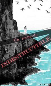Un recuerdo indestructible – Rosa Alcántara Menéndez [PDF]