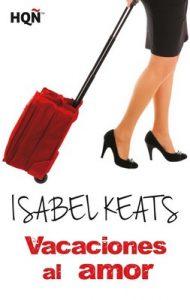 Vacaciones al amor (HQÑ) – Isabel Keats [ePub & Kindle]