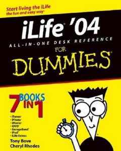 iLife '04 ALL-IN-ONE DESK REFERENCE for Dummies – Tony Bove, Cheryl Rhodes [PDF] [English]