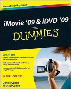 iMovie '09 & iDVD '09 for Dummies – Dennis Cohen, Michael Cohen [PDF] [English]