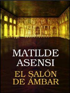 El salón de ámbar – Matilde Asensi [PDF]