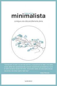 Esencia Minimalista: consigue una vida sencillamente plena – Lucía Terol [PDF]