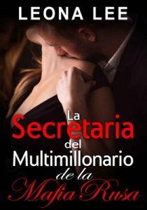 La Secretaria del Multimillonario de la Mafia Rusa – Leona Lee [PDF]
