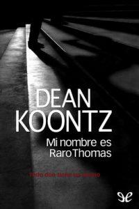 Mi nombre es Raro Thomas – Dean R. Koontz [PDF]