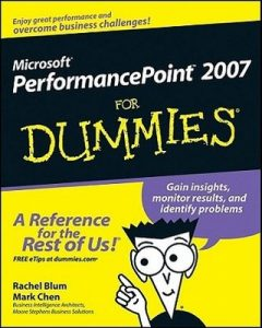 Microsoft Performancepoint 2007 for Dummies – Rachel Blum, Mark Chen [PDF] [English]