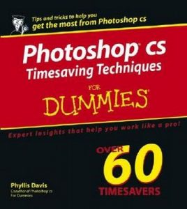 Photoshop CS Timesaving Techniques for Dummies – Phyllis Davis [PDF] [English]