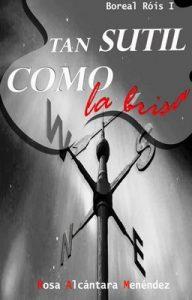 Tan sutil como la brisa (Boreal Róis nº 1) – Rosa Alcántara Menéndez [PDF]