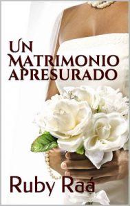 Un Matrimonio Apresurado – Ruby Raá [PDF]