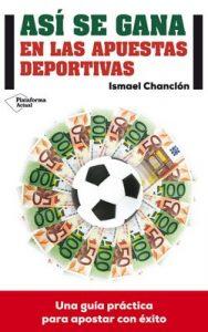 Así Se Gana En Las Apuestas Deportivas – Ismael Chanclón [PDF]