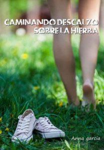 Caminando descalzo sobre la hierba – Anna Garcia [PDF]