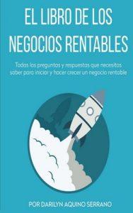 El libro de los negocios rentables – Darilyn Aquino Serrano [ePub & Kindle]