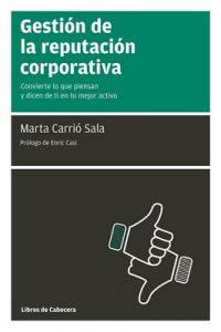 Gestión de la reputación corporativa: Convierte lo que piensan y dicen de ti en tu mejor activo (Manuales De Gestion) – Marta Carrió Sala [PDF]