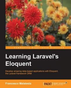 Learning Laravel's Eloquent – Francesco Malatesta [PDF] [English]