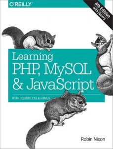 Learning PHP, MySQL & JavaScript With jQuery, CSS & HTML5 (Learning Php, Mysql, Javascript, Css & Html5) – Robin Nixon [PDF] [English]