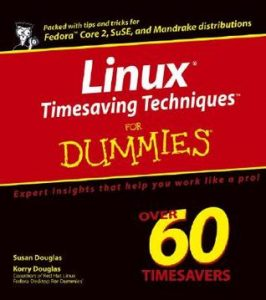 Linux Timesaving Techniques for Dummies – Susan Douglas, Korry Douglas [PDF] [English]