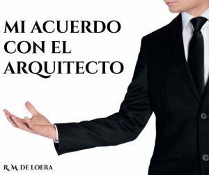 Mi acuerdo con el arquitecto – R. M. de Loera [PDF]