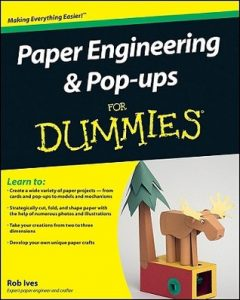 Paper Engineering & Pop-Ups for Dummies – Rob Ives [PDF] [English]