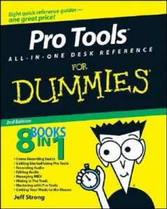 Pro Tools All-in-One Desk Reference for Dummies (2nd Edition) – Jeff Strong [PDF] [English]