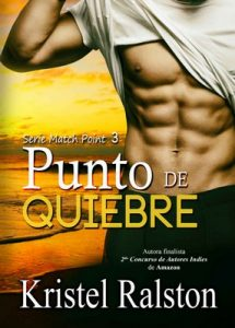Punto de quiebre (Match Point nº 3) – Kristel Ralston [PDF]
