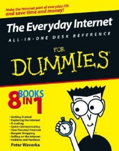 The Everyday Internet All-in-One Desk Reference for Dummies – Peter Weverka [PDF] [English]