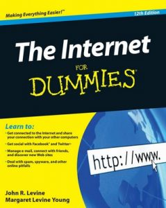 The Internet for Dummies (12th Edition) – John R. Levine, Margaret Levine Young [PDF] [English]