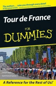 Tour De France for Dummies – Phil Liggett, James Raia, Sammarye Lewis [PDF] [English]