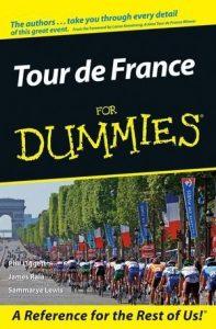 Tour De France for Dummies – Phil Liggett, James Raia, Sammarye Lewis [PDF] [English]