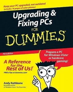 Upgrading & Fixing PCs for Dummies (7th Edition) – Andy Rathbone [PDF] [English]