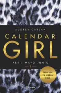 Calendar Girl 2: Abril, mayo, junio – Audrey Carlan [ePub & Kindle]