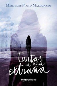 Cartas a una extraña (Parte 1) – Mercedes Pinto Maldonado [ePub & Kindle]