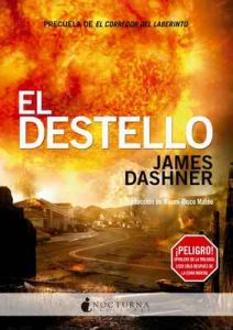 El Destello (El corredor del laberinto nº 4) – James Dashner, Noemí Risco Mateo [ePub & Kindle]