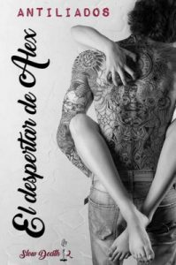 El despertar de Alex (Slow Death nº 2) – Antiliados [ePub, Kindle]