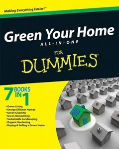 Green Your Home ALL-IN-ONE for Dummies – Yvonne Jeffery, Liz Barclay, Michael Grosvenor, Elizabeth B. Goldsmith, Betsy Sheldon, Eric Corey Freed, Rik DeGunther, Ann Whitman, Owen Dell [PDF] [English]