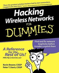 Hacking Wireless Networks for Dummies – Kevin Beaver, Peter T. Davis [PDF] [English]