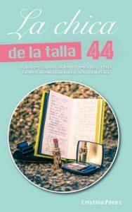 La chica de la talla 44 – Cristina Pérez Feito [ePub, Kindle]
