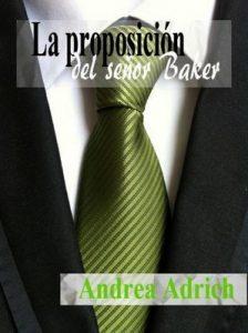 La proposición del señor Baker (Bilogía) (Primera Parte nº 1) – Andrea Adrich [ePub & Kindle]