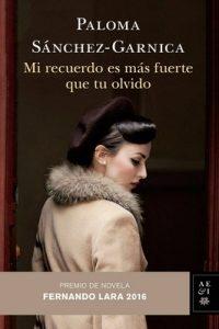 Mi recuerdo es más fuerte que tu olvido – Paloma Sánchez-Garnica [ePub & Kindle]