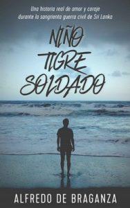 Niño, Tigre y Soldado: Una historia real de amor y coraje – Alfredo De Braganza [ePub & Kindle]