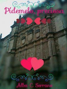 Pídemelo, preciosa – Alba Cortes Serrano [ePub, Kindle]