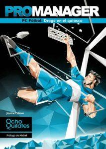 Promanager: PC Fútbol Droga en el quiosco – Jaume Esteve [ePub, Kindle]