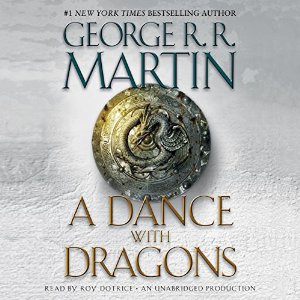A Dance with Dragons: A Song of Ice and Fire: Book 5 – George R. R. Martin [Narrado por Roy Dotrice] [Audiobook] [Completo] [English]
