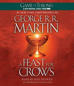 A Feast for Crows: A Song of Ice and Fire: Book 4 – George R. R. Martin [Narrado por Roy Dotrice] [Audiobook] [Completo] [English]